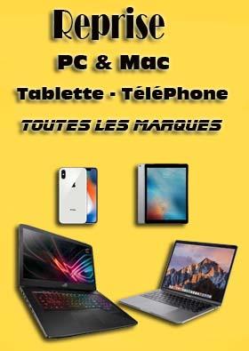 Reprise Pc et Mac -tablette - téléphone